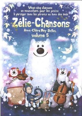 Zélie-Chansons volume 5 – recueil de partitions / Rey-Bellet Anne-Claire / Sympaphonie Editions