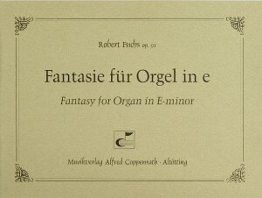 Fantasie für Orgel in e / Robert Fuchs / Carus