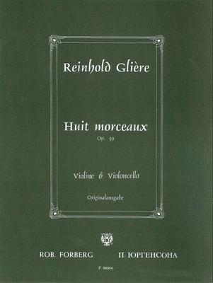 8 Morceaux Opus 39 / Reinhold Glière / Forberg