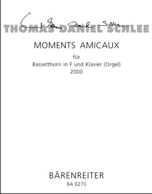 Moments Amicaux / Thomas Daniel Schlee / Bärenreiter