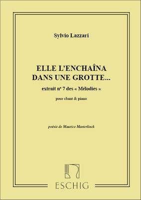 Elle L'Enchaina Dans Une Grotte… Chant-Piano / Sylvio Lazzari / Eschig