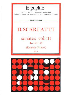 Le Pupitre – Heugel / Sonates Volume 3 K104 a K155 / Domenico Scarlatti / Kenneth Gilbert / Heugel