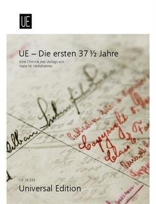 UE – Die ersten 37  Jahre UE Chronik 1901-1938 / Hans W. Heinsheimer / Universal Edition