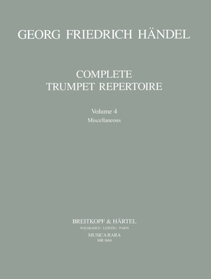 Musica Rara (Breitkopf) / Orchesterstud. Trompete Bd.IV / Georg Friedrich Händel / Robert L. Minter / Breitkopf