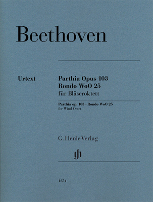 Henle Urtext Editions / Parthia Op. 103 – Rondo WoO 25 For Wind Octet / Ludwig van Beethoven / Egon Voss / Henle