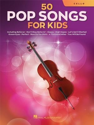 50 Pop Songs for Kids for Cello /  / Hal Leonard