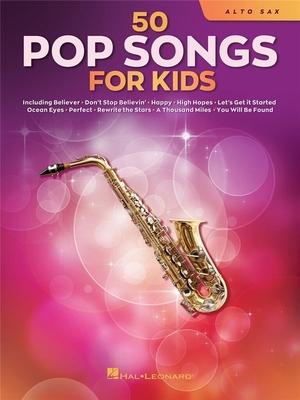 50 Pop Songs for Kids for Alto Sax /  / Hal Leonard