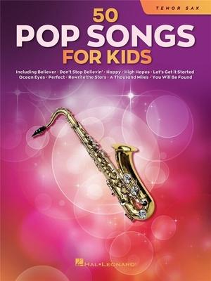 50 Pop Songs for Kids for Tenor Sax /  / Hal Leonard