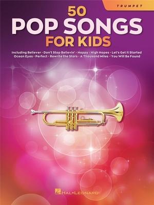 50 Pop Songs for Kids for Trumpet /  / Hal Leonard