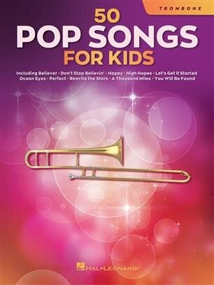 50 Pop Songs for Kids for Trombone /  / Hal Leonard