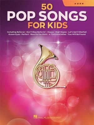 50 Pop Songs for Kids for Horn /  / Hal Leonard