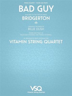 Bad Guy Vitamin String Quartet from Bridgerton / Billie Eilish / Hal Leonard