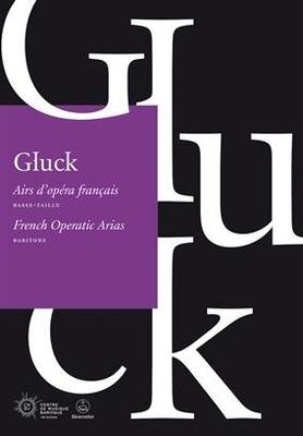 Airs d'Opera français / Christoph Willibald Gluck / Benoit Dratwicki / Bärenreiter