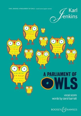 A Parliament of Owls A celebration of collective nouns / Karl Jenkins / Boosey and Hawkes