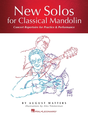 Mandolin / New Solos for Classical Mandolin Concert Repertoire for Practice & Performance / August Watters / Hal Leonard