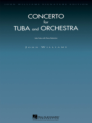 John Williams Sign. Brass / Concerto for Tuba and Orchestra Tuba with Piano Reduction / John Williams / Hal Leonard