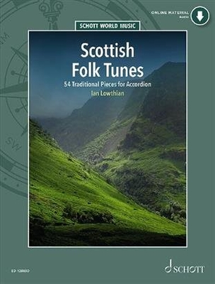 Schott World Music / Scottish Folk Tunes 54 Traditional Pieces for Accordion / Ian Lowthian / Schott