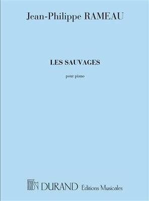 Les Sauvages Pour Piano extrait des Indes Galantes / Jean-Philippe Rameau / Durand