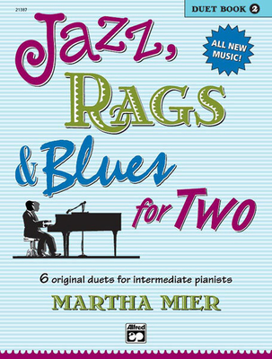 Jazz, Rags & Blues for 2 Book 2 / Martha Mier / Alfred Publishing