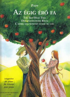 Der himmelhohe Baum – The Sky-High Tree / Etüden nach einem ungarischen Volksmärchen / Lajos Papp / EMB Editions Musica Budapest