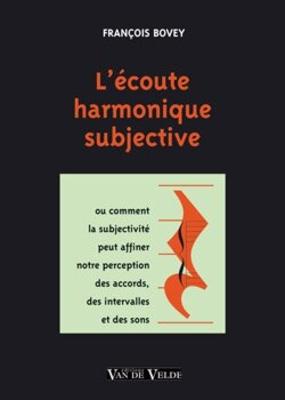 coute harmonique subjective (L') / François Bovey / Van de Velde