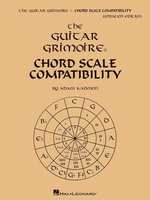 Guitar Educational / Guitar Grimoire – Chord Scale Compatibility / Adam Kadmon / Hal Leonard