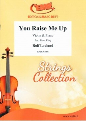 You Raise Me Up / Rolf Lovland / Editions Marc Reift