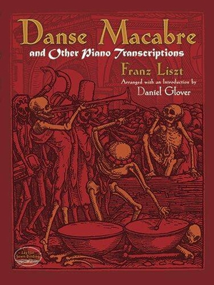 Danse Macabre And Other Piano Transcriptions / Daniel Glover / Dover Publications