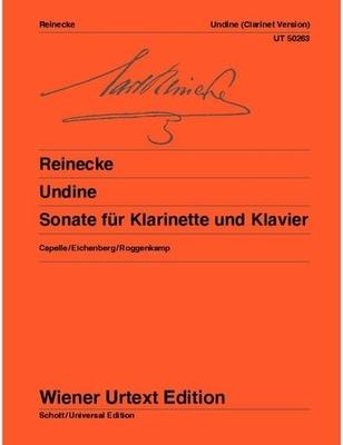 Wiener Urtext Edition / Sonate Undine Opus 167 Clarinet and Piano Editor: Irmlind Capelle Fingerings: Peter Roggenkamp (piano) Notes on Interpretation: Elisabeth Eichenberg / Carl Reinecke / Irmlind Capelle / Wiener Urtext
