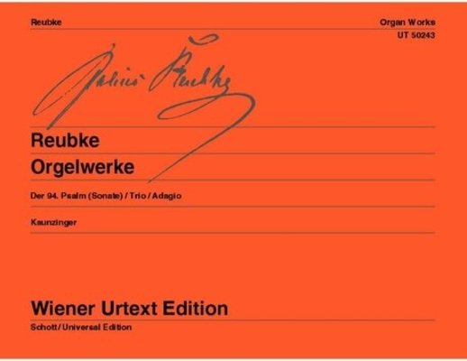 Wiener Urtext Edition / Orgelwerke (Wiener Urtext) Editor and Notes on Interpretation: Günther Kaunzinger / Julius Reubke / Wiener Urtext
