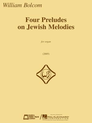 E.B. Marks / Four Preludes On Jewish Melodies for Organ / William Bolcom / Edward B. Marks Music Company