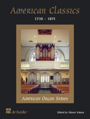 American Organ Series / American Classics 1738-1871 / Günter Kaluza / De Haske