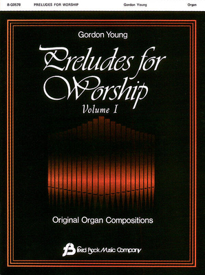 Fred Bock Publications / Preludes for Worship #1  Organ / Gordon Young / Fred Bock Music Company