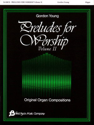 Fred Bock Publications / Preludes For Worship #2 / Gordon Young / Fred Bock Music Company