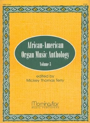 African-American Organ Music Anthology Volume 3 / Mickey Thomas Terry / MorningStar Music Publishing