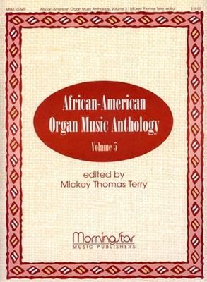 African-American Organ Music Anthology Volume 5 / Mickey Thomas Terry / MorningStar Music Publishing