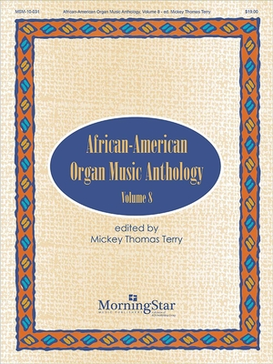 African-American Organ Music Anthology Volume 8 / William B. Cooper / Noel Da Costa / Trent Johnson / MorningStar Music Publishing