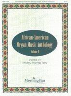 African-American Organ Music Anthology Volume 9 / Mickey Thomas Terry / MorningStar Music Publishing