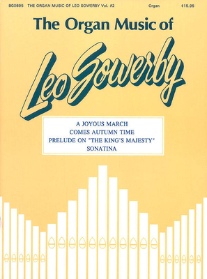 Fred Bock Publications / The Organ Music Of Leo Sowerby #2 / Leo Sowerby / Fred Bock Music Company