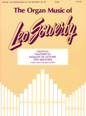 Fred Bock Publications / The Organ Music Of Leo Sowerby #4 / Leo Sowerby / Fred Bock Music Company
