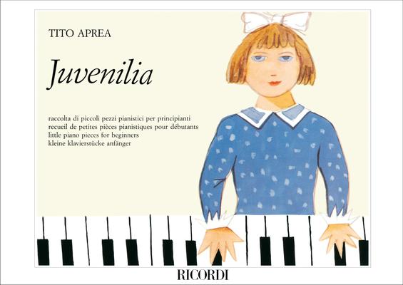 Juvenilia Raccolta Di Piccoli Pezzi Pianistici Per Principianti / Tito Aprea / Ricordi