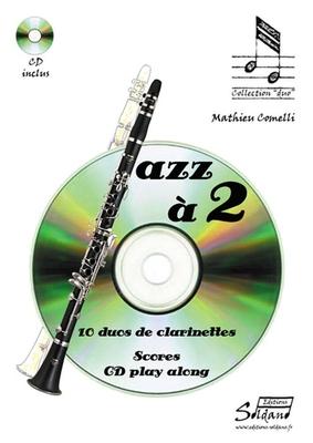 Jazz a 2 10 Pieces Pour Duos De Clarinettes + Cd Play Along / M. Comelli / Editions Soldano