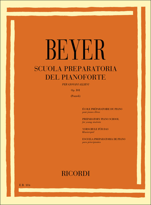 Scuola preparatoria del pianoforte Op. 101 / Ferdinand Beyer / Ricordi