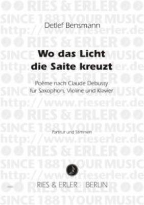 WO DAS LICHT DIE SAITE KREUZT / Detlef Bensmann / Ries und Erler