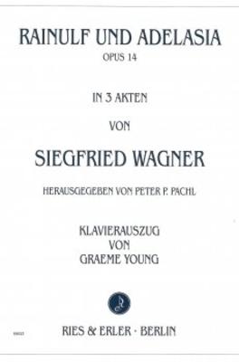 RAINULF UND ADELASIA OP. 14 Oper In Drei Akten / Siegfried Wagner / Peter P. Pachl / Ries und Erler