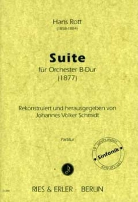 SUITE FR ORCHESTER B-DUR / Hans Rott / Johannes Volker Schmidt / Ries und Erler