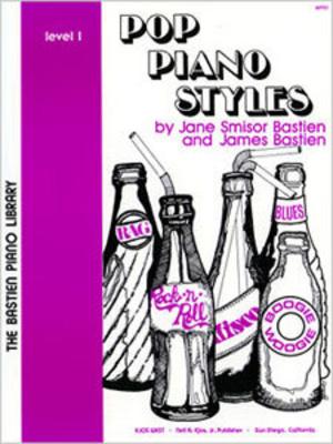 Bastien Piano Library / Pop Piano Styles Level 1 / Jane Smisor Bastien / Kjos Music Company