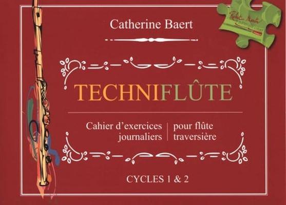 Techniflûte Cahier d'exercices journaliers pour flûte traversière cycles 1 et 2 / Catherine Baert / Robert Martin