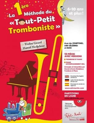 La 1ère Méthode du Tout-Petit Tromboniste / Yvelise Girard / Hamid Medjebeur / Robert Martin