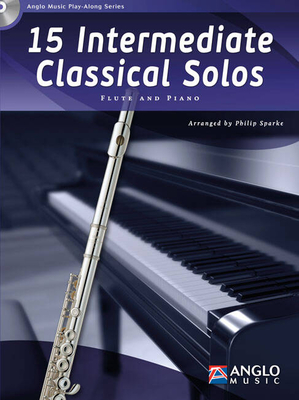 Anglo Music Play-Along Series / 15 Intermediate Classical Solos Flute and Piano /  / Anglo Music